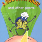 A Bug in My Hair! and Other Poems